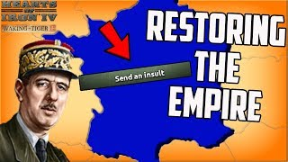 Bringing Back the French Empire by Insulting Everyone! HOI4