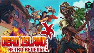 Dead Island Retro Revenge Gameplay Español