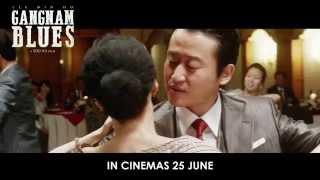 Gangnam Blues - Official Trailer (In Cinemas 25 June 2015)