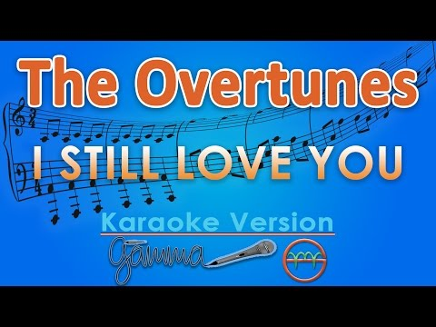 The Overtunes - I Still Love You (Karaoke Lirik Tanpa Vokal) by GMusic
