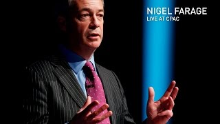 Watch Live: British politician and Brexit engineer Nigel Farage speaks at CPAC