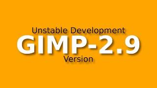 GIMP 2.9: Unstable Development Version