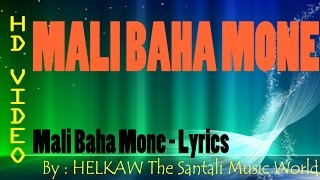 Mali Baha Mone Lyrics | Santali Song with Lyrics | HELKAW