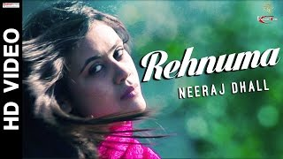 Rehnuma (Full Video) - Neeraj Dhall - New Hindi Song 2016 - UnisysMusic - Ventom Network