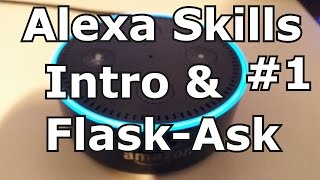 Intro and Skill Logic - Alexa Skills w/ Python and Flask-Ask Part 1