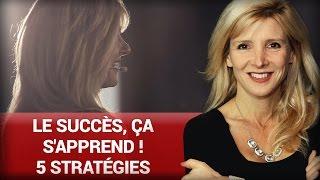 Le succès, ça s'apprend ! - 5 stratégies - Stéphanie Milot
