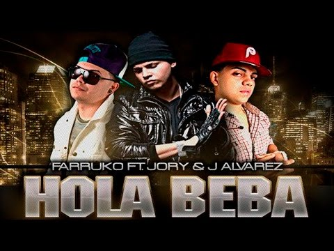 Hola Beba Remix Farruko Ft. J Alvarez y Jory Reggaeton Video 2012 ◄