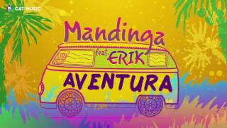 Mandinga feat. Erik - Aventura (by Panda Music)