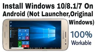 Install Windows 10/8.1/7 On Android Device (Original Windows)
