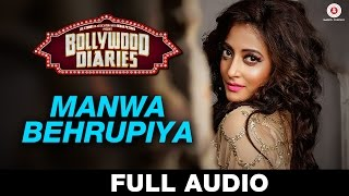 Manwa Behrupiya - Full Song | Bollywood Diaries | Arijit Singh & Vipin Patwa