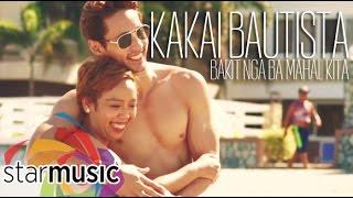 Kakai Bautista - Bakit Nga Ba Mahal Kita  (Official Music Video)