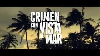 CRIMEN CON VISTA AL MAR (Trailer Oficial) / Estreno Agosto 16