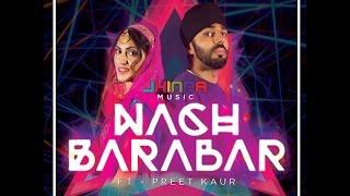 Nach Barabar - Jhinda-Music ft Preet-Kaur