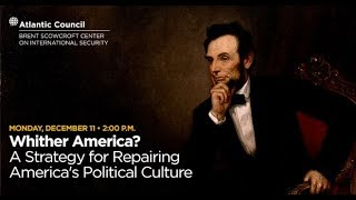 Whither America? A Strategy for Repairing America's Political Culture