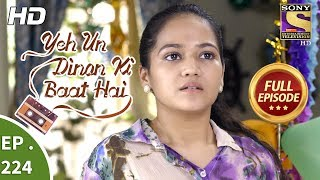 Yeh Un Dinon Ki Baat Hai - Ep 224 - Full Episode - 12th July, 2018