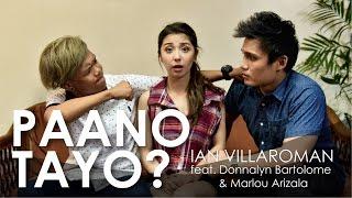 PAANO TAYO? - Ian Villaroman ft. Donnalyn Bartolome & Marlou Arizala (Official Music Video)