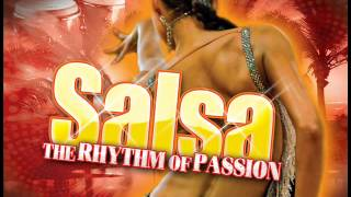 Salsa : The Rhythm Of Passion ( Best Of Salsa Music )