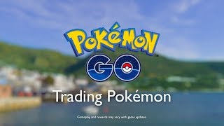 Pokémon GO - Trading Pokémon