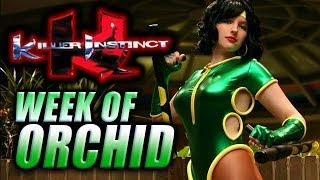 WEEK OF! ORCHID - Part 5 (Killer Instinct)