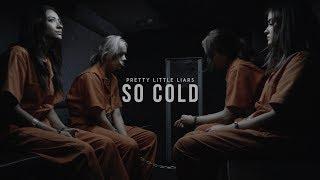 pretty little liars | so cold