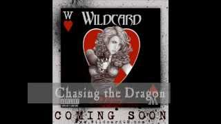 Wildcard - Chasing The Dragon (NEW) 2011