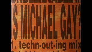 UNBELIEVABLE Is Michael Gay? (Tekkn Out Ing Mix)