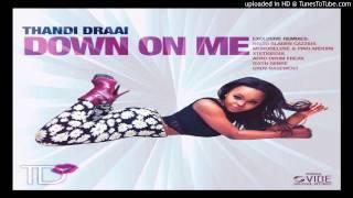 Thandi Draai - Down On Me -Lynn Dwellers (Vocal Mix  )