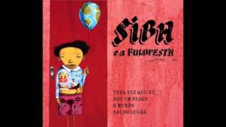 Siba e a Fuloresta - Toda vez que eu dou um passo o mundo sai do lugar (2007)
