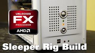 AMD Sleeper Rig Build