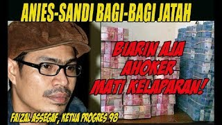 "FAIZAL ASEGAF....Anies Sandi Bagi bagi Jatah, ""Biarin Aja Ahoker Mati Kelaparan!"