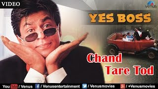 Chand Tare Tod (Yes Boss)