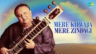 Mere Khwaja Mere Zindagi | Ustad Shujaat Khan |  Album: Satrangee | Lyrical Video