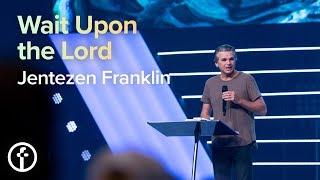 Wait Upon The Lord | Pastor Jentezen Franklin