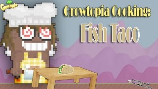 Growtopia Cooking: Fish Taco