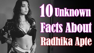 10 Unknown Facts About Radhika Apte