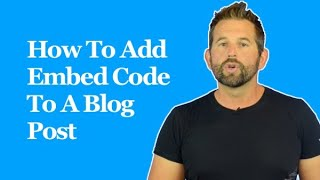 How To Add Embed Code To A Blog Post