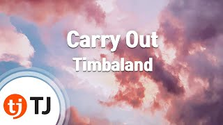 [TJ노래방] Carry Out - Timbaland (Carry Out - Timbaland) / TJ Karaoke