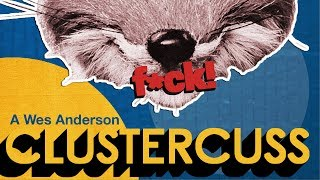 Wes Anderson - A total Clustercuss