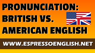 British English vs. American English: Pronunciation