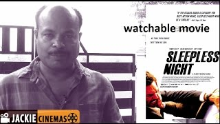 sleepless night ( thungavanam )  Movie Review by jackie cinemas