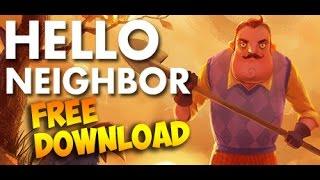 How To Get Hello Neighbor For Free 2017 Alpha 4