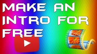 HOW TO MAKE A 2D INTRO USING WINDOWS MOVIE MAKER 2016