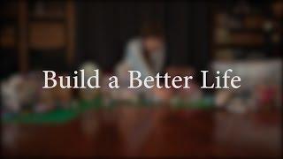 Build a Better life || A Short Film