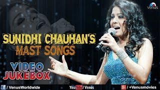 Best Of Sunidhi Chauhan | Mast Bollywood Songs | Video Jukebox