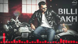 Billi Akh ( Full Audio Song ) | Prabh Gill | Punjabi Song Collection | Speed Records