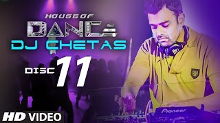 images House Of Dance By DJ CHETAS Disc 11 Best Party Songs