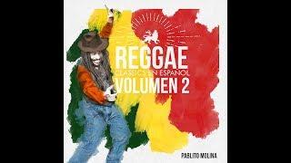 """Pablo Molina """"Reggae Classics en Español Volumen 2"""" (Full Album)"""
