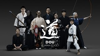IS JAPAN COOL? DOU - 道 (THE TANGIBLE MANNER)