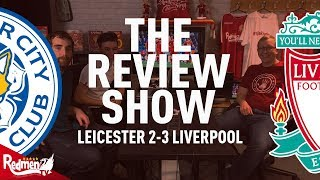 Leicester v Liverpool 2-3 | The Review Show LIVE