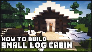 Minecraft - How to Build : Simple Small Log Cabin
